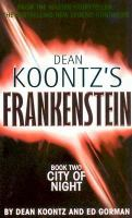 Cover image for City of night. bk. 2 : Dean Koontz's Frankenstein