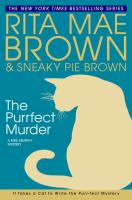 Cover image for The purrfect murder. bk. 16 Mrs. Murphy mystery series