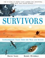 Cover image for Survivors : extraordinary tales from the wild and beyond