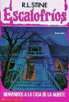 Cover image for Bienvenidos a la casa de la muerte. Book 1 = Welcome to dead house : Escalofrios series