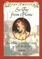 Cover image for So far from home : the diary of Mary Driscoll, an Irish mill girl [Lowell, Massachusetts, 1847] : Dear America series