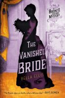 Cover image for The vanished bride. bk. 1 : Brontë sisters mystery series
