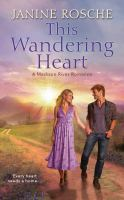 Cover image for This wandering heart. bk. 1 : Madison River romance series