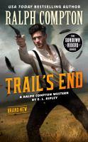 Imagen de portada para Ralph Compton The trail's end. bk. 1 : Sundown riders series : a Ralph Compton Western