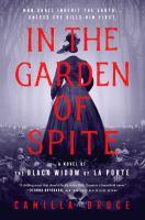 Imagen de portada para In the garden of spite : a novel of the black widow of La Porte