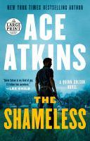 Cover image for The shameless. bk. 9 [large print] : Quinn Colson series