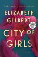 Cover image for City of girls [large print]