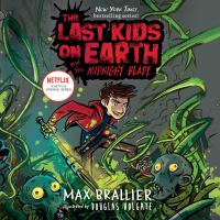 Cover image for The last kids on earth and the midnight blade