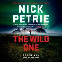 Cover image for The wild one Peter ash series, book 5.