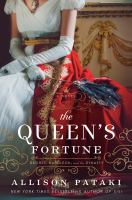 Imagen de portada para The queen's fortune : a novel of Desiree, Napoleon, and the dynasty that outlasted the empire