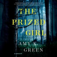 Cover image for The prized girl A novel.