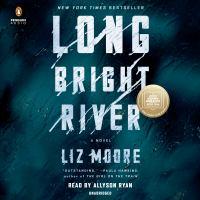 Imagen de portada para Long bright river A novel.