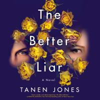 Cover image for The better liar A novel.