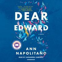 Cover image for Dear edward A novel.