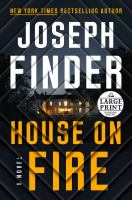 Cover image for House on fire. bk. 4 [large print] : Nick Heller series