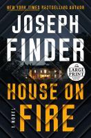 Imagen de portada para House on fire. bk. 4 [large print] : Nick Heller series