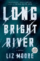 Cover image for Long bright river [large print] : a novel