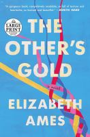 Cover image for The other's gold a novel