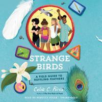 Imagen de portada para Strange birds [sound recording CD] : a field guide to ruffling feathers