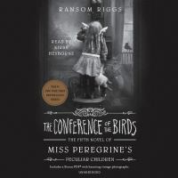 Cover image for The conference of the birds. bk. 5 [sound recording CD] : Miss Peregrine series