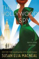 Imagen de portada para The Hollywood spy. bk. 10 : Maggie Hope mystery series