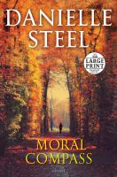 Cover image for Moral compass [large print] : a novel