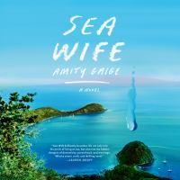 Imagen de portada para Sea wife A novel.