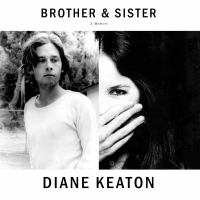 Cover image for Brother & sister A memoir.