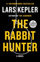 Cover image for The rabbit hunter. bk. 6 [large print] : Joona Linna series