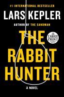 Imagen de portada para The rabbit hunter. bk. 6 [large print] : Joona Linna series