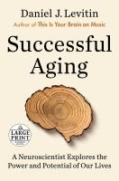 Imagen de portada para Successful aging : a neuroscientist explores the power and potential of our lives