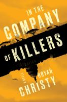 Cover image for In the company of killers : a novel