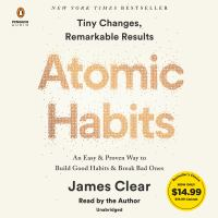 Cover image for Atomic habits [sound recording CD] : an easy & proven way to build good habits & break bad ones