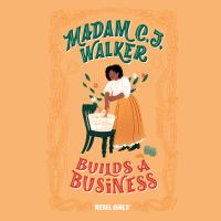 Cover image for Madam c.j. walker builds a business