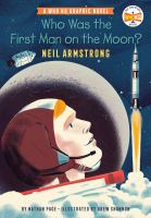 Imagen de portada para WHO WAS THE FIRST MAN ON THE MOON? NEIL ARMSTRONG : A Who Hq Graphic Novel