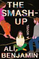 Imagen de portada para The smash-up : a novel