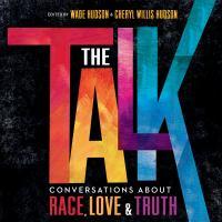 Imagen de portada para The talk Conversations about race, love & truth.