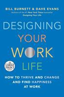 Cover image for Designing your work life : how to thrive and change and find happiness at work