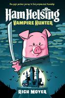 Imagen de portada para Ham Helsing. bk. 1 [graphic novel] : vampire hunter