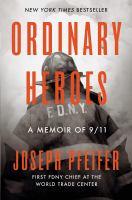 Imagen de portada para ORDINARY HEROES : a memoir of 9/11