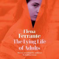 Imagen de portada para The lying life of adults [sound recording CD]