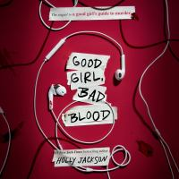 Cover image for Good girl, bad blood. bk. 2 Good girls guide to murder series