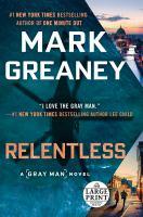Cover image for Relentless. bk. 10 Gray Man series