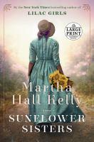 Imagen de portada para Sunflower sisters. bk. 3 a novel : Lilac girls series