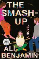 Imagen de portada para The smash-up a novel