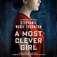 Cover image for A most clever girl A novel of an american spy.
