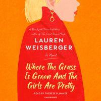 Imagen de portada para Where the grass is green and the girls are pretty A novel.