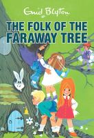 Cover image for The folk of the Faraway Tree. bk. 3 : Faraway Tree series