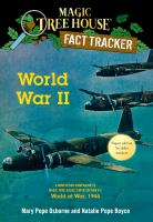 Cover image for World War II : a nonfiction companion to Magic tree house super edition #1 : world at war, 1944