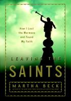 Cover image for Leaving the Saints : how I lost the Mormons and found my faith